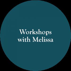 workshops with melissa